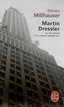 Martin Dressler : le roman d'un rêveur américain - StevenMillhauser
