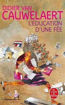 L'éducation d'une fée - DidierVan Cauwelaert