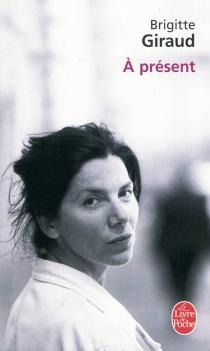 A présent - BrigitteGiraud