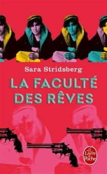 La faculté des rêves : annexe à la théorie sexuelle - SaraStridsberg