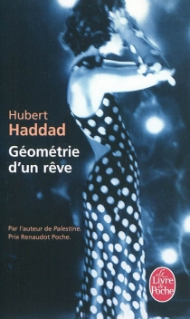 Géométrie d'un rêve - HubertHaddad