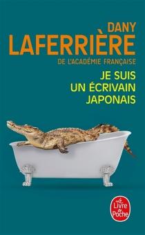 Je suis un écrivain japonais - DanyLaferrière