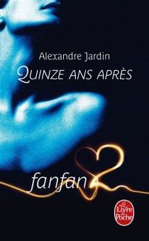 Quinze ans après - AlexandreJardin