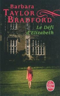 Le défi d'Elizabeth - Barbara TaylorBradford