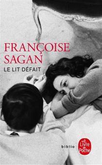 Le lit défait - FrançoiseSagan