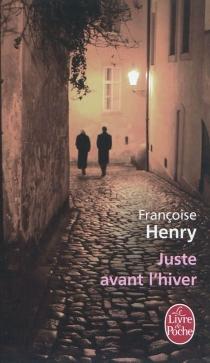 Juste avant l'hiver - FrançoiseHenry