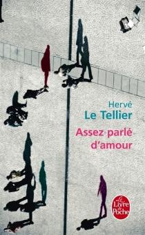 Assez parlé d'amour - HervéLe Tellier