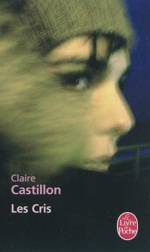 Les cris - ClaireCastillon