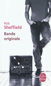 Bande originale : la vie et la perte, une chanson à la fois - RobSheffield