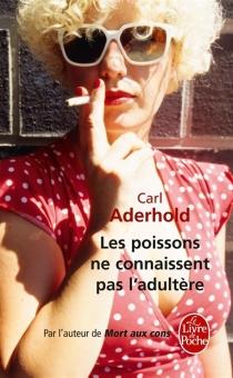 Les poissons ne connaissent pas l'adultère - CarlAderhold