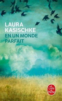 En un monde parfait - LauraKasischke