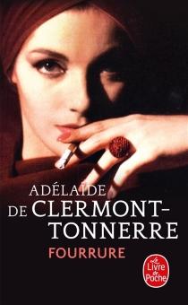 Fourrure - Adélaïde deClermont-Tonnerre