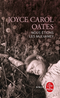 Nous étions les Mulvaney - Joyce CarolOates