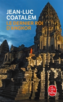 Le dernier roi d'Angkor - Jean-LucCoatalem