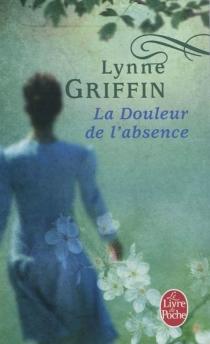 La douleur de l'absence - LynneGriffin