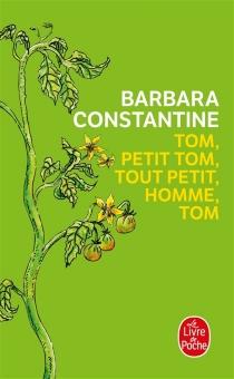 Tom, petit Tom, tout petit homme, Tom - BarbaraConstantine