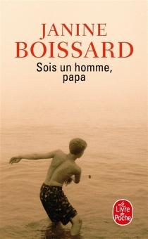 Sois un homme, papa - JanineBoissard