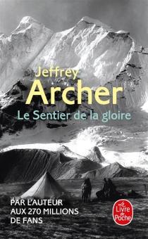 Le sentier de la gloire : inspiré d'une histoire vraie - JeffreyArcher