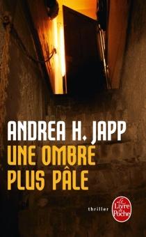 Une ombre plus pâle - Andrea H.Japp