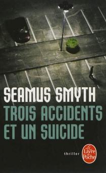 Trois accidents et un suicide - SeamusSmyth