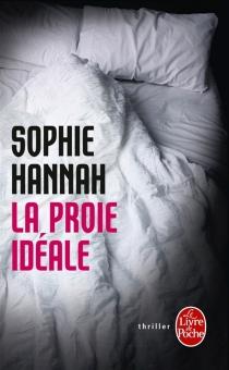 La proie idéale : thriller - SophieHannah