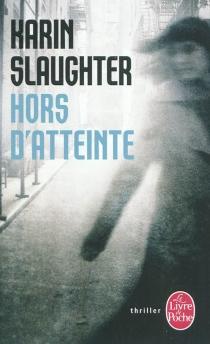 Hors d'atteinte - KarinSlaughter