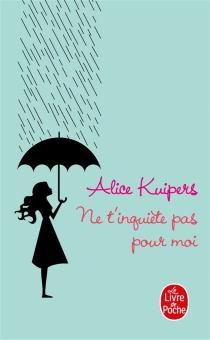 Ne t'inquiète pas pour moi - AliceKuipers