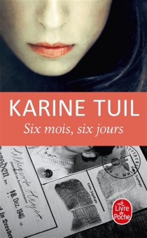 Six mois, six jours - KarineTuil