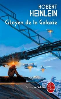 Citoyen de la galaxie - Robert AnsonHeinlein