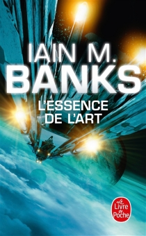 L'essence de l'art - Iain Banks