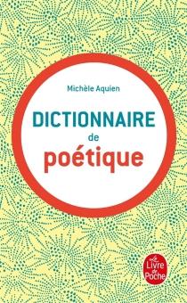Dictionnaire de poétique - MichèleAquien