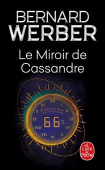 Le miroir de Cassandre - BernardWerber