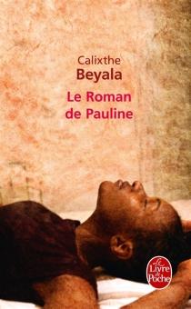 Le roman de Pauline - CalixtheBeyala