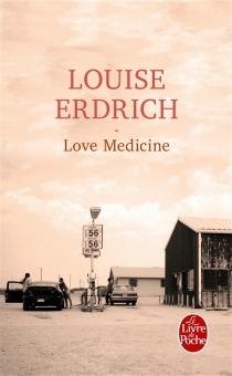 Love medicine - LouiseErdrich