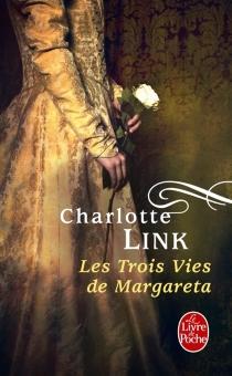 Les trois vies de Margareta - CharlotteLink
