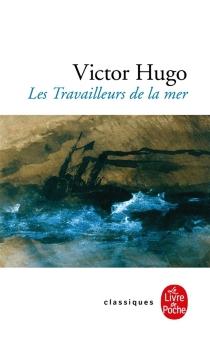 Les travailleurs de la mer| Précédé de L'archipel de la Manche - VictorHugo