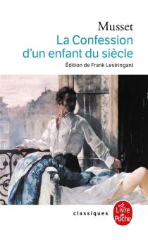 La confession d'un enfant du siècle - Alfred deMusset