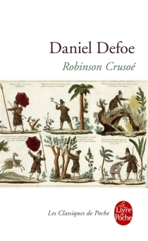 Vie et aventures étranges et surprenantes de Robinson Crusoé, de York, marin - DanielDefoe