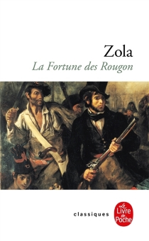 La fortune des Rougon - ÉmileZola