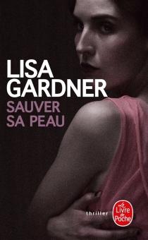 Sauver sa peau - LisaGardner