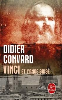 Vinci et l'ange brisé - DidierConvard