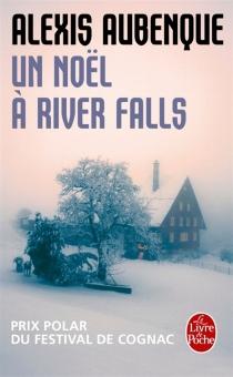 Un Noël à River Falls - AlexisAubenque
