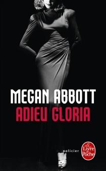 Adieu Gloria - Megan E.Abbott