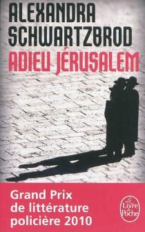 Adieu Jérusalem - AlexandraSchwartzbrod