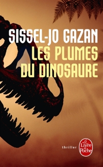 Les plumes du dinosaure - Sissel-JoGazan