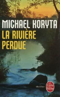 La rivière perdue - MichaelKoryta