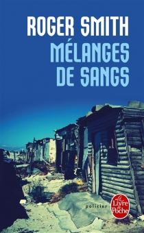 Mélanges de sangs - Roger Smith