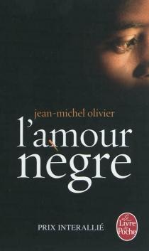 L'amour nègre - Jean-MichelOlivier