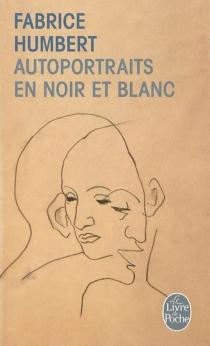 Autoportraits en noir et blanc - FabriceHumbert