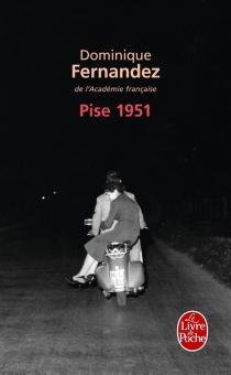 Pise 1951 - DominiqueFernandez